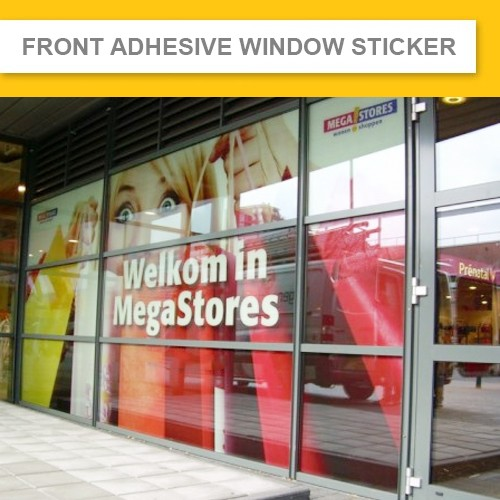 Front adhesive window sticker indoor outdoor 3 years